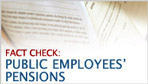 Fact Check: Pensions and Public Employees