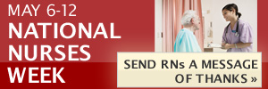 May 6-12 National Nurses Week - Send RNs A Message of Thanks